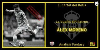 El Cártel del Betis: La Vuelta del Patrón: Álex MORENO.